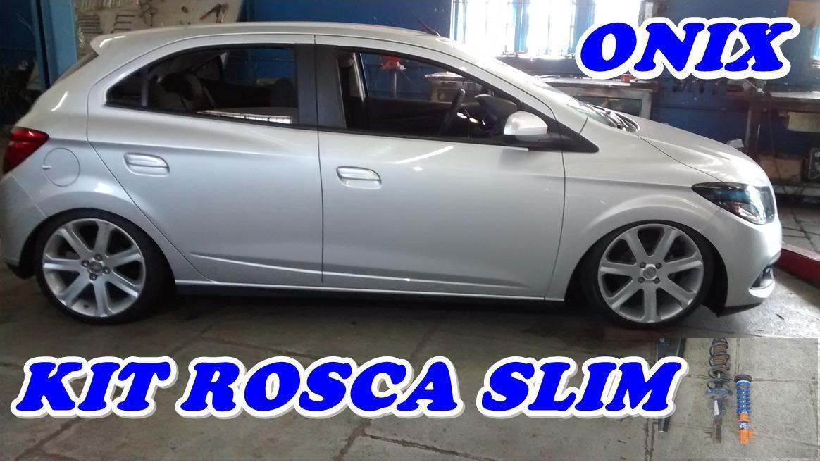 Onix com Suspensão de Rosca Slim