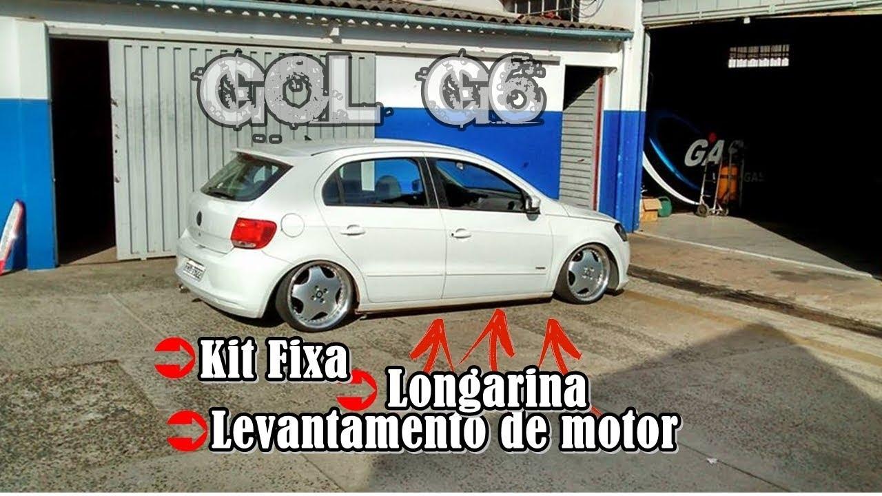 Gol G6 Suspensão Fixa + Longarina + Erguer Motor